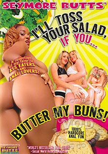 I'll Toss Your Salad If You Butter My Buns