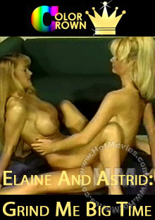 Elaine And Astrid - Grind Me Big Time