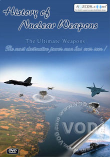 History of Nuclear Weapons - The Ultimate Weapons Disc 1