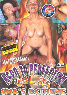 Aged To Perfection Vol 25:  Oma's Extreme