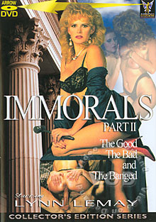 Immorals Part II - The Good, The Bad, and The Banged