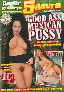 Good Ass Mexican Pussy
