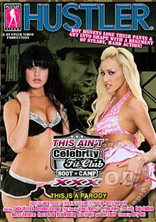 This Ain't Celebrity Fit Club Boot Camp XXX Box Cover