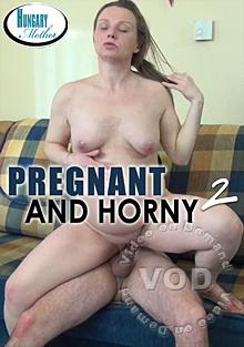 Pregnant And Horny 2