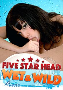 Five Star Head - Wet & Wild