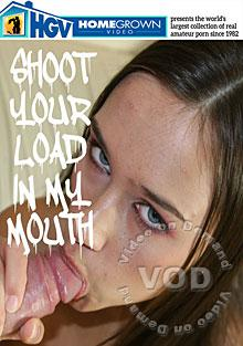 Shoot Your Load In My Mouth