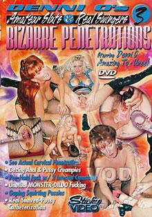 Denni O's Amateur Sluts & Real Swingers 3: Bizarre Penetrations Box Cover