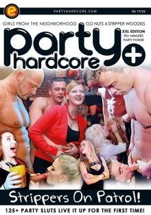 Party Hardcore - Strippers On Patrol!