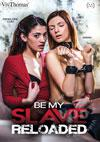 Video: Be My Slave Reloaded