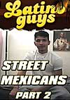 Video: Street Mexicans 1, Part 2