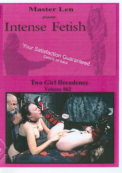 Intense Fetish Volume 862 - Two Girl Decadence Box Cover