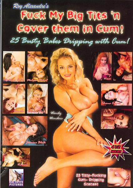 Roy Alexandre's Fuck My Big Tits 'N Cover Them In Cum Box Cover