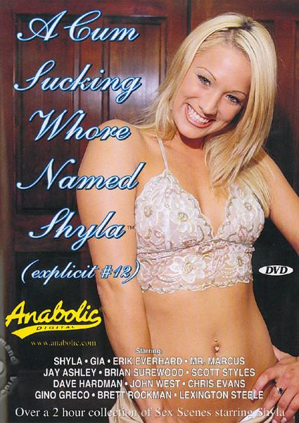 A Cum Sucking Whore Named Shyla - Explicit 12 Box Cover